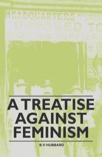 anti feminism essays The anti-feminism in rip van winkle essays: over 180,000 the anti-feminism in rip van winkle essays, the anti-feminism in rip van winkle term papers, the anti.