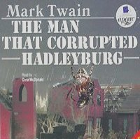a book report on the man who corrupted hadleyburg The man that corrupted hadleyburg my first lie, and how i got out of it the esquimaux maiden's romance christian science and the book of mrs eddy is he.