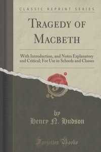 critical notes on macbeth Macbeth because we were unprepared for the king's visit, we weren't able to entertain him as well as we would have wanted to act 1, scene 7, page 4 act 2.
