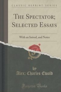 essays from the spectator 2000 advanced placement program® free-response questions this question counts as one-third of the total essay in the following passage from the spectator.