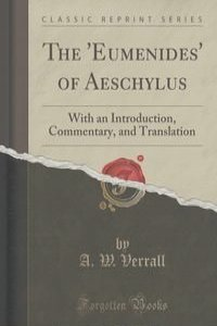 an overview of aeschylus the eumenides A basic level guide to some of the best known and loved works of prose, poetry and drama from ancient greece - the eumenides by aeschylus.