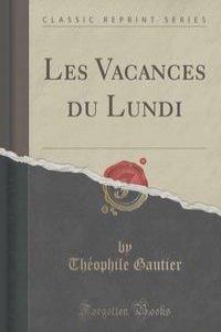 Les Vacances du Lundi (Classic Reprint)