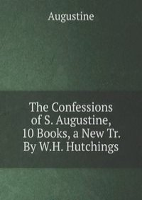 augustine s confessions Notre dame philosophical reviews is an electronic, peer-reviewed journal that publishes timely reviews of scholarly philosophy books.