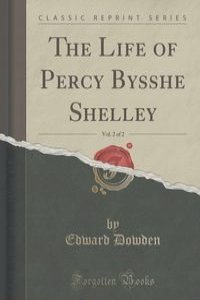 life of percy shelley Percy bysshe shelley (august 4, 1792 – july 8, 1822 pronounced ['pɜːsi bɪʃ 'ʃɛli]) was one of the major english romantic poets and is widely considered to be among the finest lyrical poets of the english language.