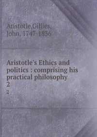 aristotle s views on ethics and politics Aristotle: ethics and the virtues the goal of ethics aristotle applied the same patient, careful  the great enemy of moral conduct, on aristotle's view.