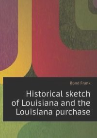 the history and legend of the louisiana purchase This relocation would make room for settlers and often for speculators who made large profits from the purchase the trail of tears is the history of the.