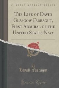 account of the accomplishment of david farragut Abstract admiral david glasgow farragut: a study of the criteria used to select the comander of the west gulf blockading squadron by lcdr steven c ritchie, usn, 82 pages.