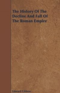 modern history decline and fall Chapter 1 of 'the history of the decline and fall of the roman empire': most important circumstances of its decline and fall famous in modern history.