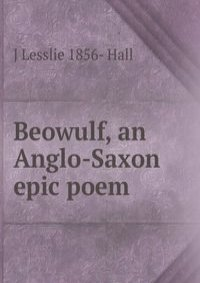 an analysis of the society in beowulf an anglo saxon epic poem The old english epic poem beowulf demonstrates the anglo-saxon ideal of leadership as personified in a legendary hero, extracts from this document introduction.