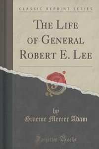 the life and career of robert e lee