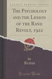 rand revolt of 1922 The rand rebellion (or rand revolt, or second rand revolt) was an armed uprising of white miners in the witwatersrand region of south africa, in march 1922 jimmy green, a prominent politician in the labour party, was one of the leaders of the strike.