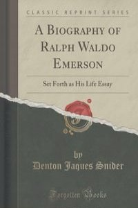 a biography of ralph waldo emerson a writer and philosopher Ralph waldo emerson, 1803-1882 biographical note emerson was, however, a woman of energy he was an original and stimulating thinker and writer.